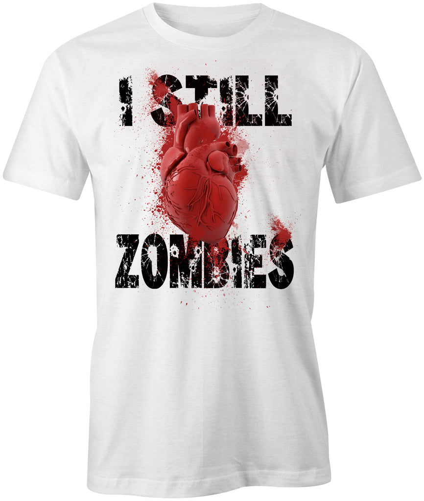 I Still Love Zombies T-Shirt - BBT Clothing - 1