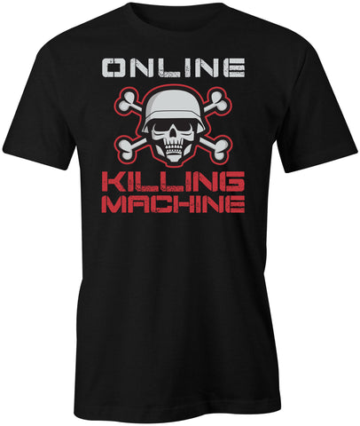 Online Killing Machine T-Shirt