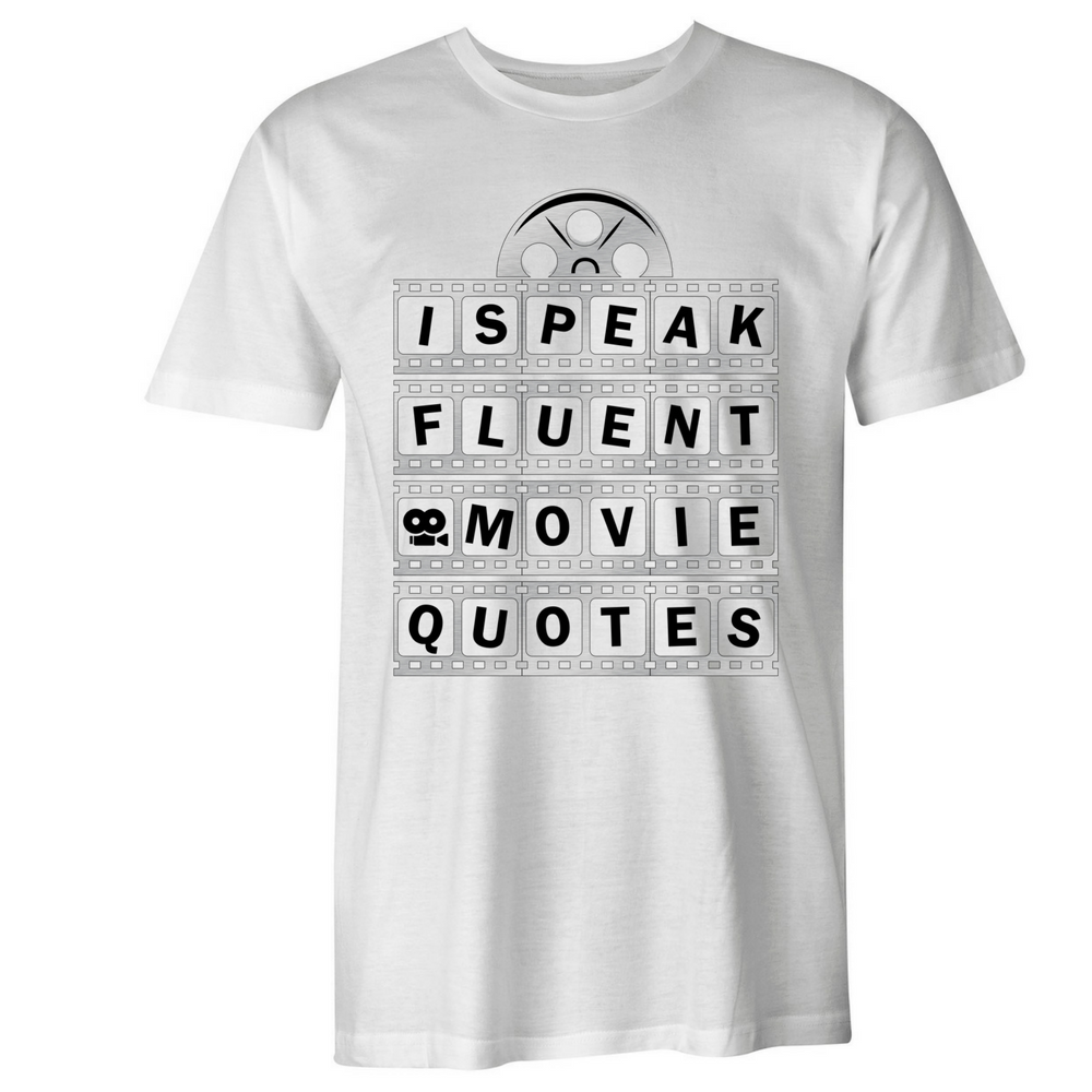 I Speak Fluent Movie Quotes T-Shirt - BBT Clothing - 5