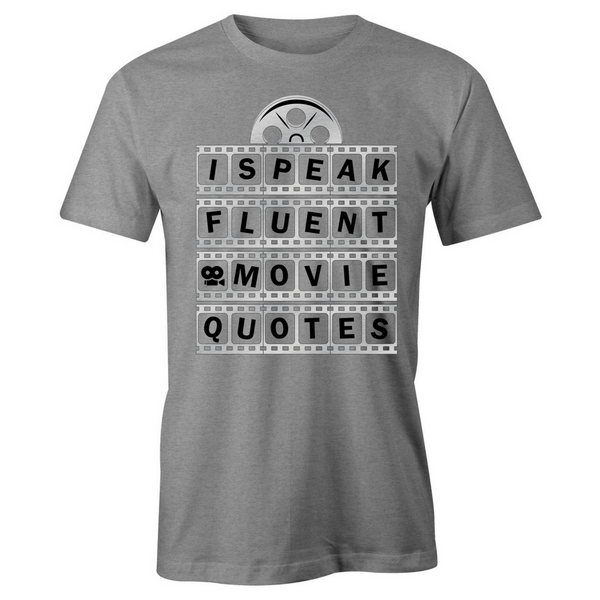 I Speak Fluent Movie Quotes T-Shirt - BBT Clothing - 6