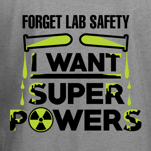 Forget Lab Safety I Want Super Powers T-Shirt - BBT Clothing - 2