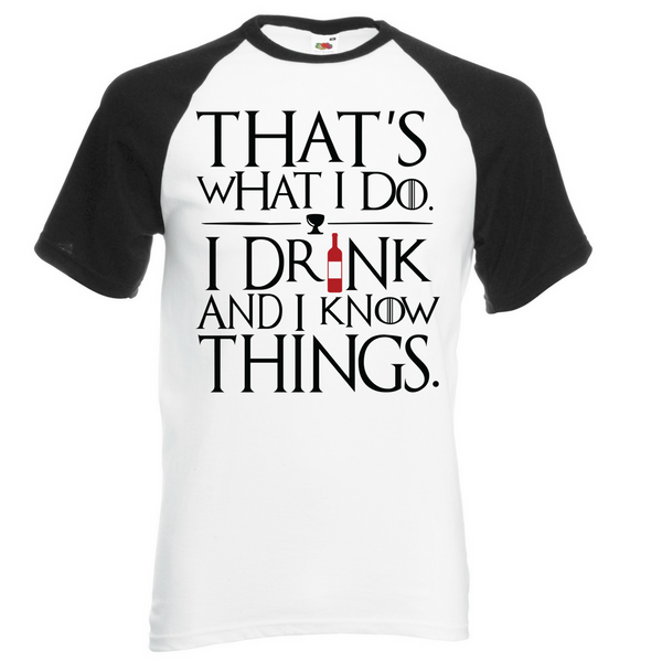 I drink and I know things T-Shirt - BBT Clothing - 1