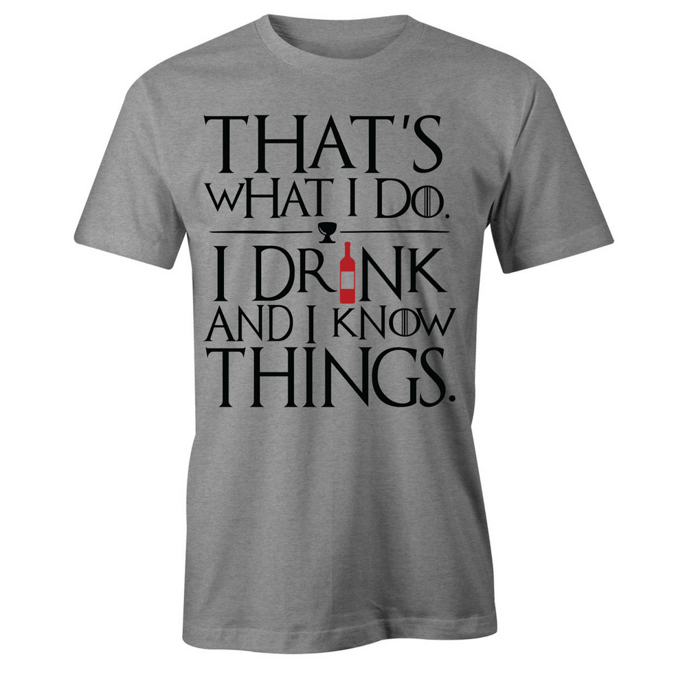 I drink and I know things T-Shirt - BBT Clothing - 3