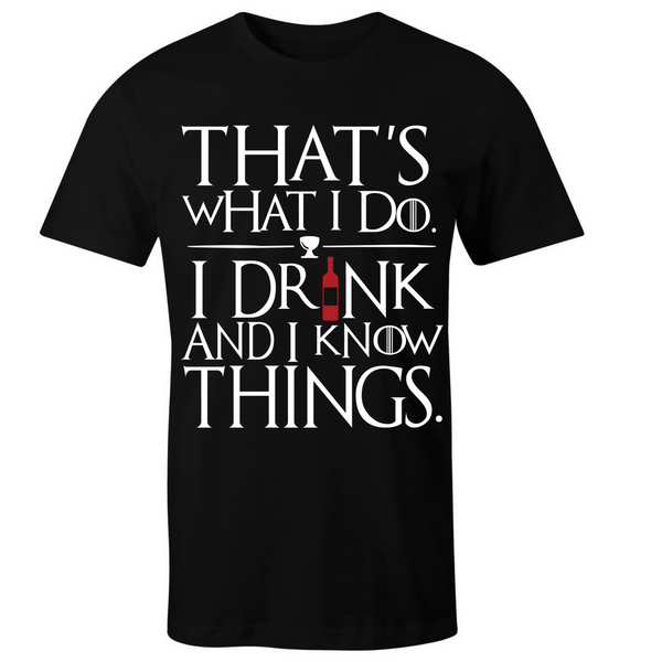 I drink and I know things T-Shirt - BBT Clothing - 2