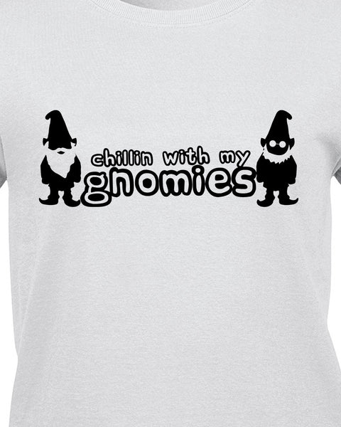 Chillin With My Gnomies T-Shirt - BBT Clothing