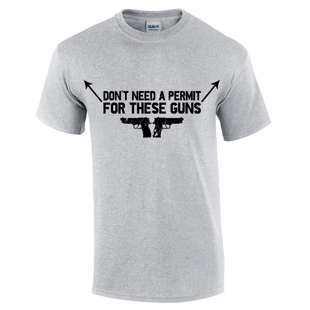 Don't need a permit for these guns T-Shirt - BBT Clothing - 9
