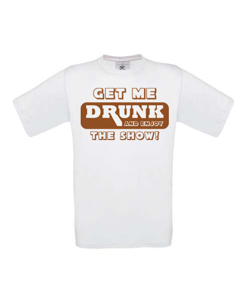 Get Me Drunk and Watch the Show T-Shirt - BBT Clothing - 3