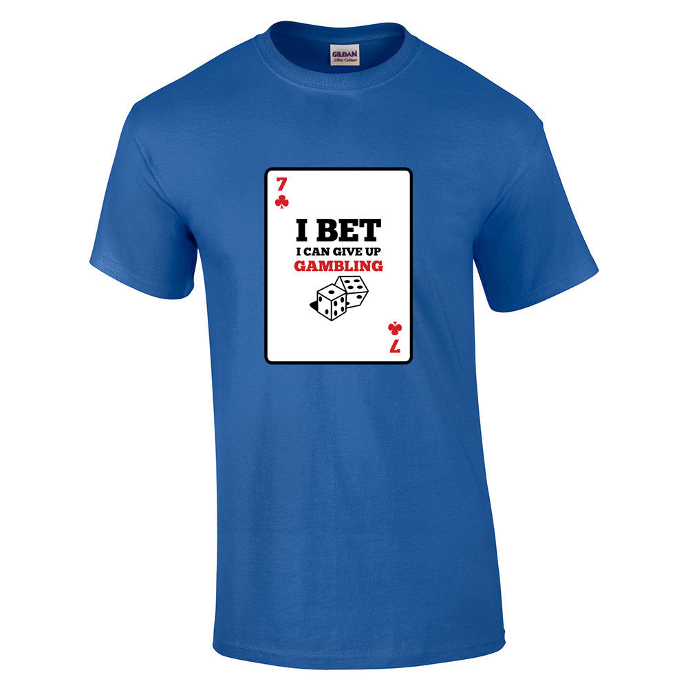 I bet I can give up Gambling T-Shirt - BBT Clothing - 6