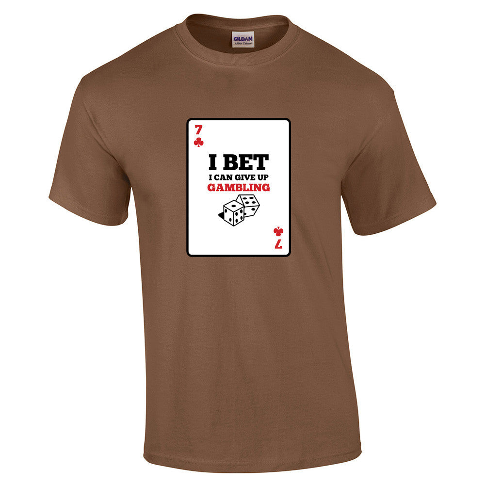 I bet I can give up Gambling T-Shirt - BBT Clothing - 7