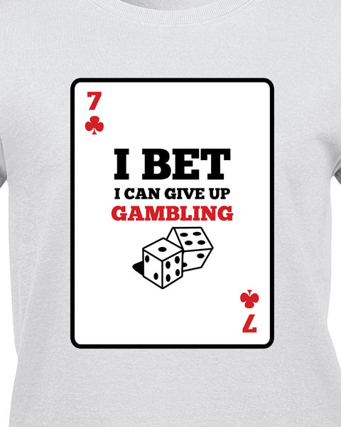 I bet I can give up Gambling T-Shirt - BBT Clothing - 2