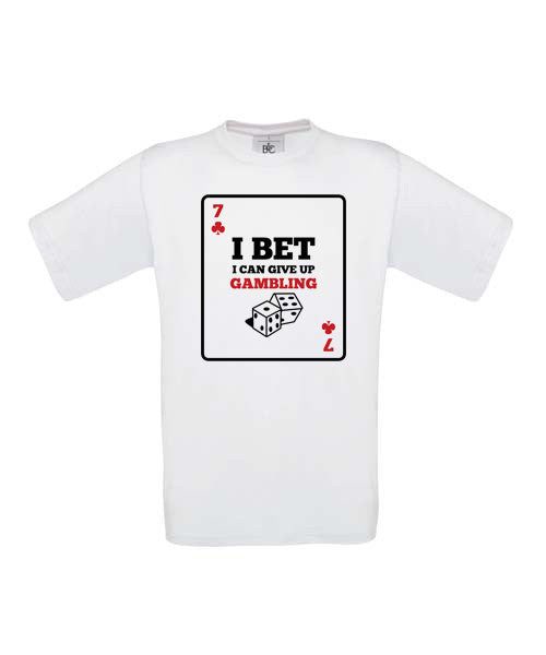 I bet I can give up Gambling T-Shirt - BBT Clothing - 3