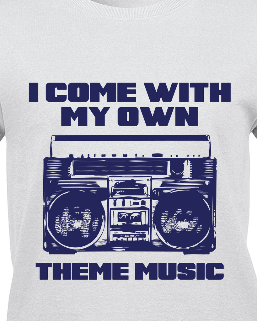 I come with my own theme music T-Shirt - BBT Clothing - 8