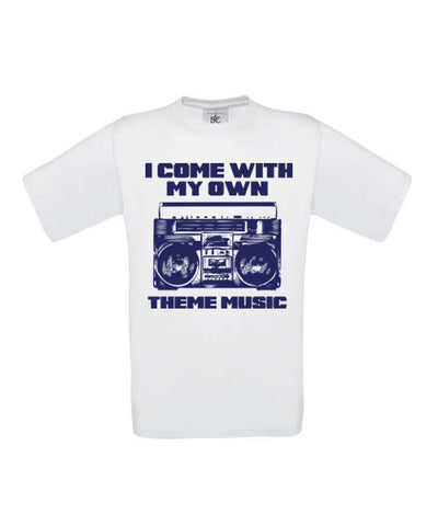 I come with my own theme music T-Shirt