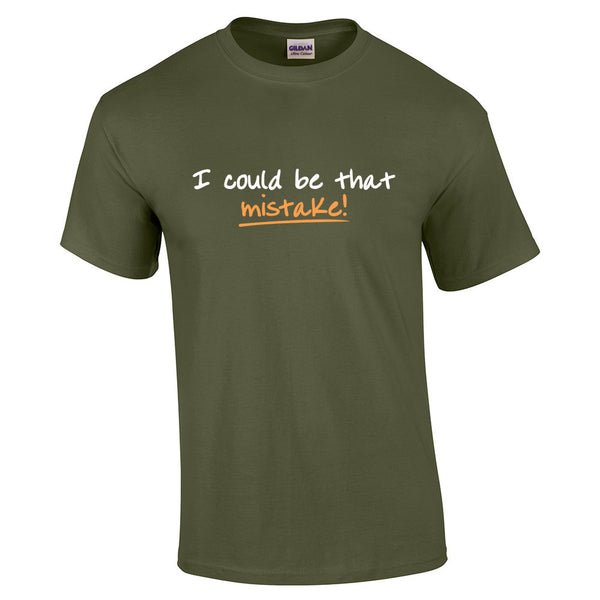 I could be that mistake T-Shirt - BBT Clothing - 9