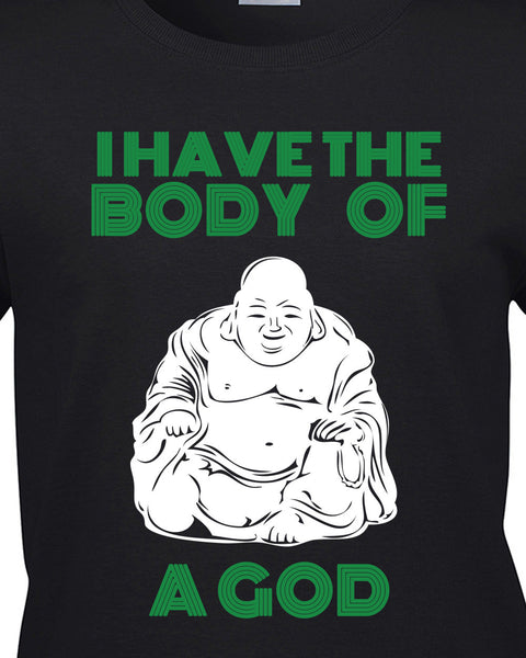 I have the body of a God T-Shirt - BBT Clothing - 9