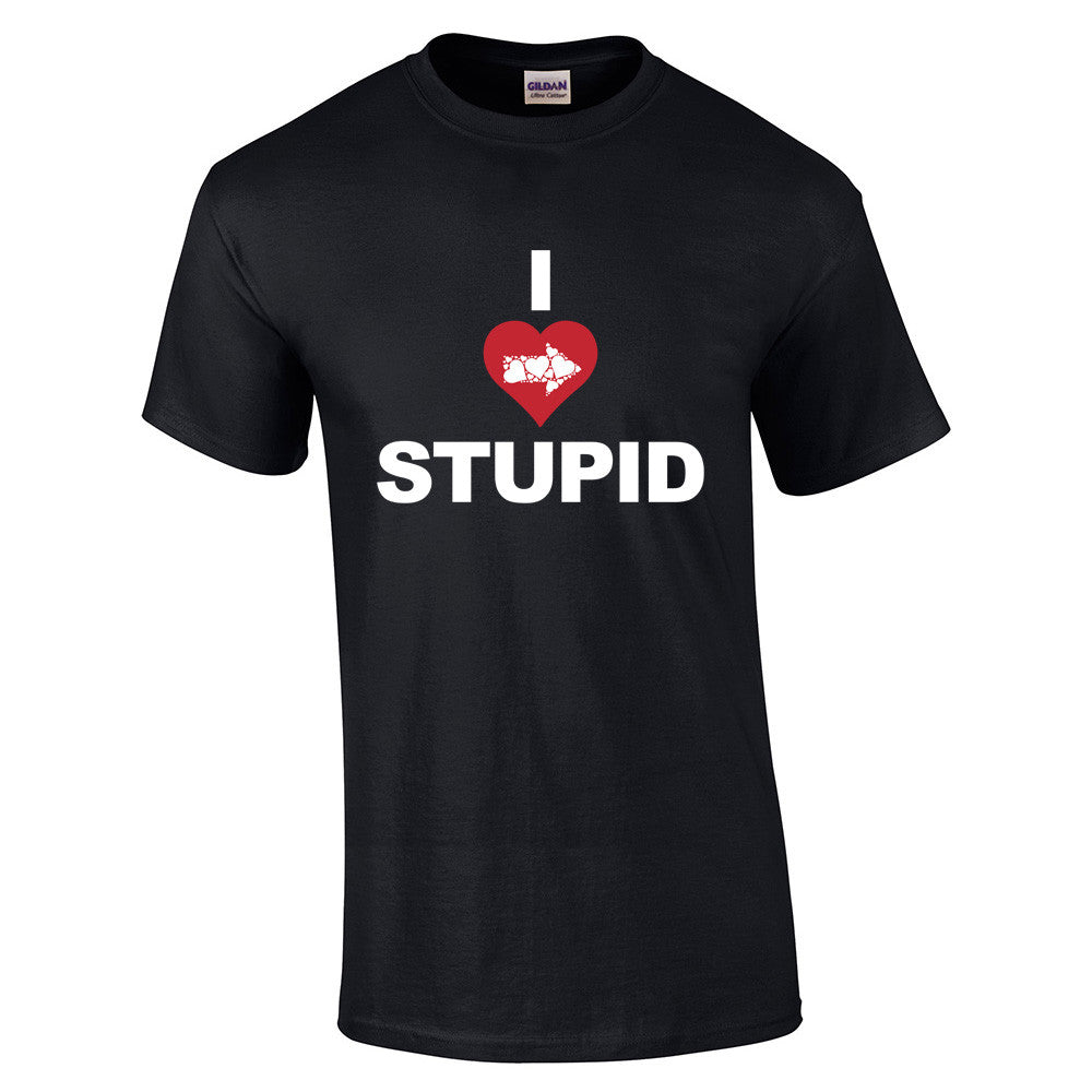 I Love Stupid T-Shirt - BBT Clothing - 5