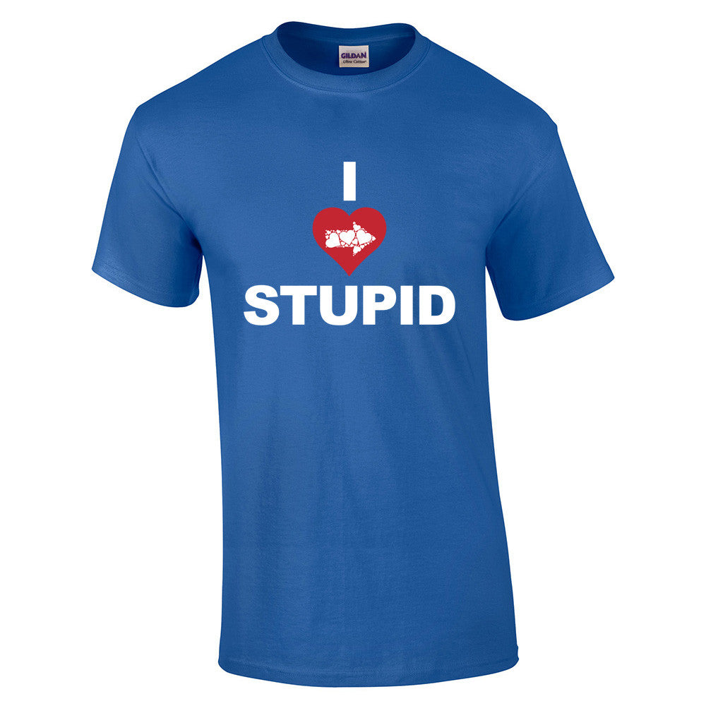 I Love Stupid T-Shirt - BBT Clothing - 6