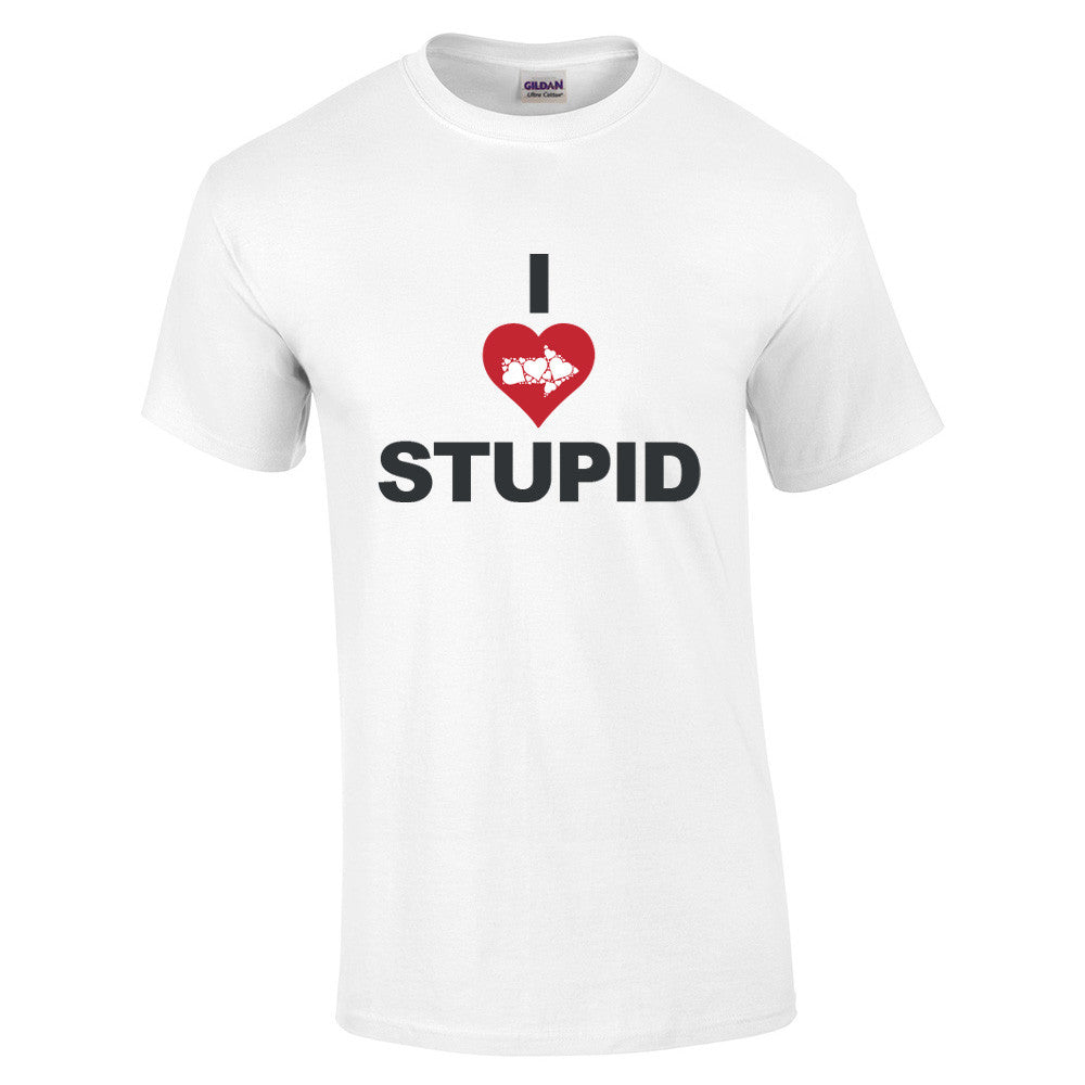 I Love Stupid T-Shirt - BBT Clothing - 4