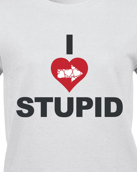 I Love Stupid T-Shirt - BBT Clothing - 10