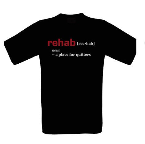 Rehab is For Quitters T-Shirt - BBT Clothing - 3