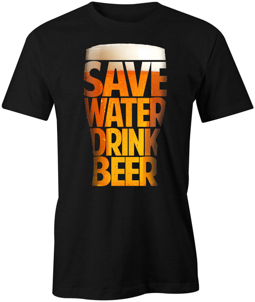 Save Water Drink Beer T-Shirt - BBT Clothing - 1