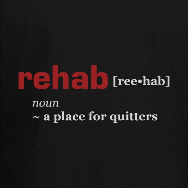 Rehab is For Quitters T-Shirt - BBT Clothing - 2