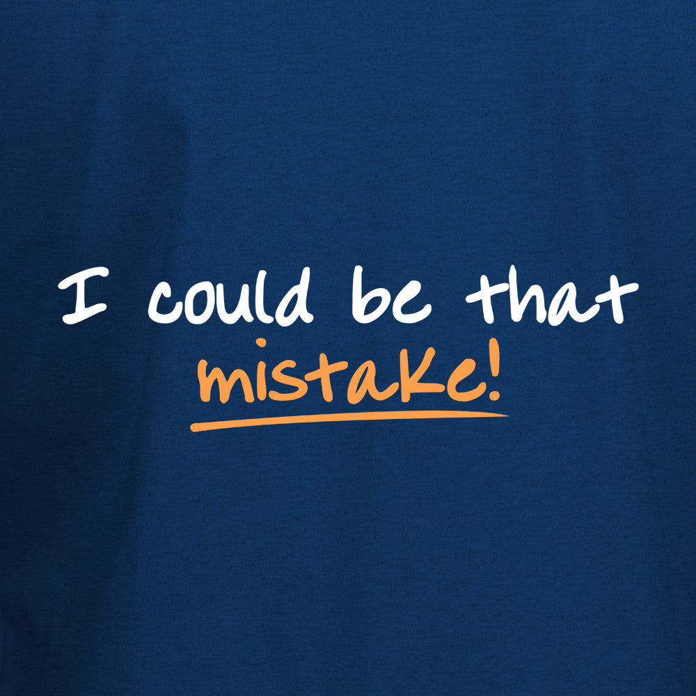 I could be that mistake T-Shirt - BBT Clothing - 2