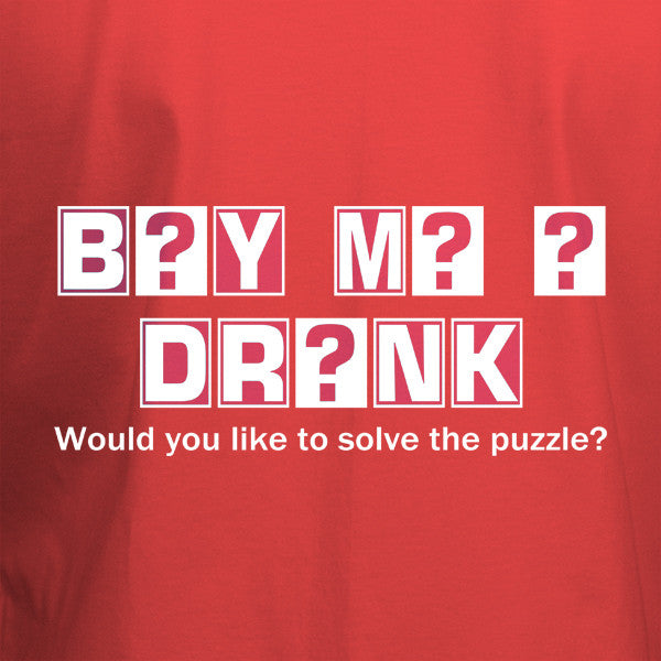Buy Me A Drink T-Shirt - BBT Clothing