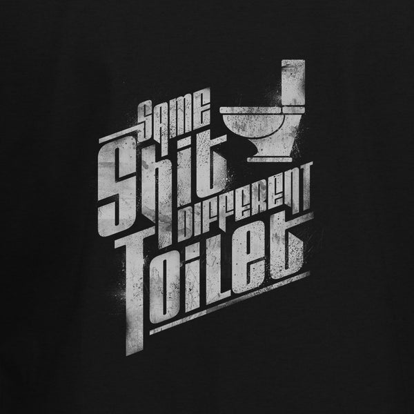 Same Sh8t Different Toilet T-Shirt - BBT Clothing - 2