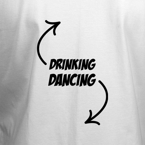 Drinking, Dancing T-Shirt - BBT Clothing - 2