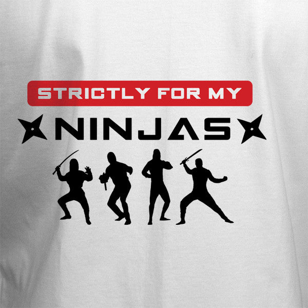 Strictly for my Ninjas T-Shirt - BBT Clothing - 2