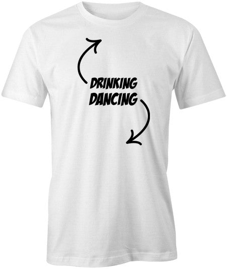 Drinking, Dancing T-Shirt - BBT Clothing - 1