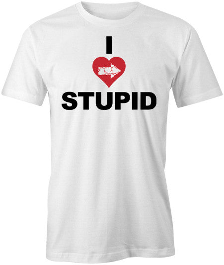 I Love Stupid T-Shirt - BBT Clothing - 1
