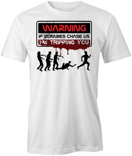 Warning if Zombies Chase Us T-Shirt - BBT Clothing - 1