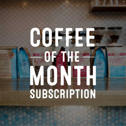 Coffee of the Month Club - Full Year (Local Pick-Up)