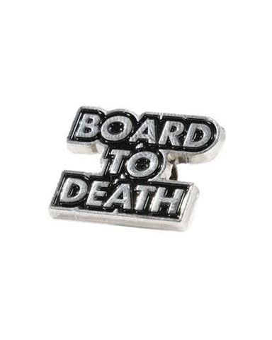 BOARD TO DEATH - PIN