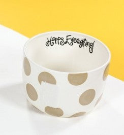 Neutral Dot Happy Everything Big Bowl