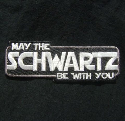 May The SCHWARTZ Be With You Hook Backing Patch - SWAT