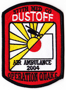 ARMY 377th Aviation Medical Company Dustoff Military Patch AIR AMBULANCE 2004 OPERATION QUAKE