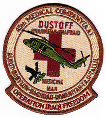 ARMY 45th Aviation Medical Company Military Patch DUSTOFF UNARMED AND UNAFRAID OPERATION IRAQI FREEDOM BAGHDAD