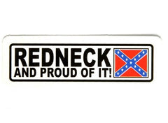 REDNECK AND PROUD OF IT REBEL CONFEDERATE FLAG STICKER