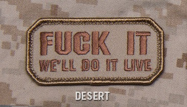 F*** IT WE'LL DO IT LIVE - DESERT - TACTICAL COMBAT BADGE MORALE VELCRO MILITARY PATCH