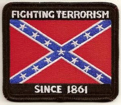 FIGHTING TERRORISM SINCE 1861 REBEL CONFEDERATE FLAG PATCH