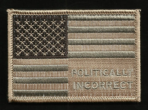 POLITICALLY INCORRECT USA FLAG VELCRO MORALE TACTICAL PATCH DESERT