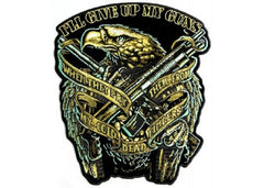 I'LL GIVE UP MY GUNS WHEN YOU PRY THEM FROM MY COLD DEAD FINGERS EAGLE WITH GUNS PATCH