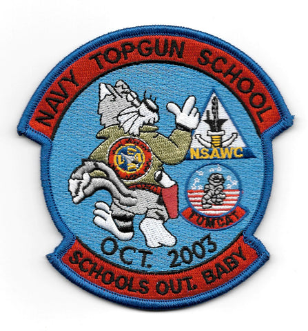 NAVY TOP GUN SCHOOL TOMCAT SCHOOLS OUT, BABY! NSAWC MILITARY PATCH