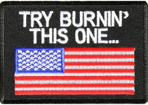 TRY BURNING THIS ONE - USA FLAG PATCH