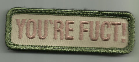 YOU'RE FUCT! HOOK & LOOP PATCH - MULTICAM
