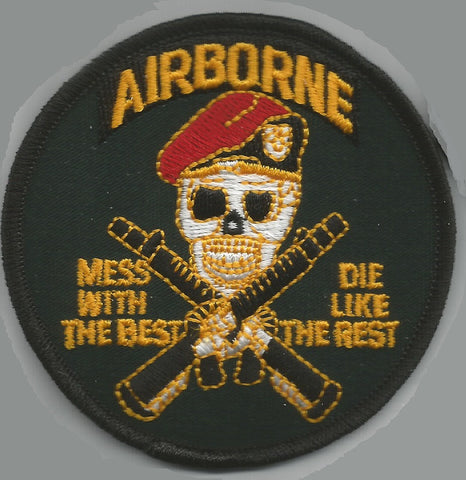 ARMY AIRBORNE MESS WITH THE BEST-DIE LIKE THE REST MILITARY PATCH
