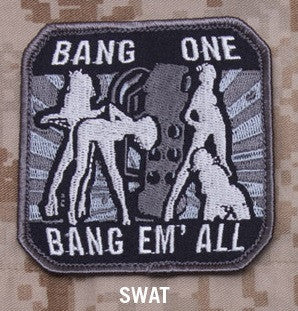 BANG ONE BANG EM' ALL HOOK BACKING MORALE TACTICAL PATCH - SWAT